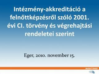 Eger, 2010. november 15.