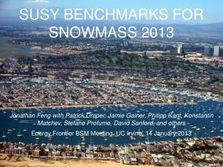SUSY BENCHMARKS FOR SNOWMASS 2013