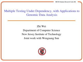Multiple Testing Under Dependency, with Applications to Genomic Data Analysis