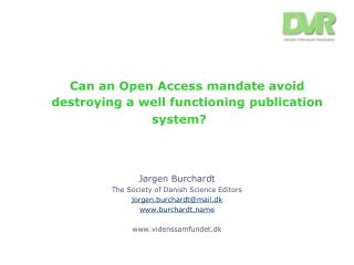 Can an Open Access mandate avoid destroying a well functioning publication system?