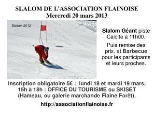 SLALOM DE L'ASSOCIATION FLAINOISE Mercredi 20 mars 2013