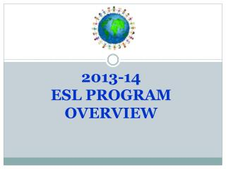 2013-14  ESL PROGRAM OVERVIEW