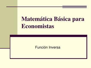Matemática Básica para Economistas