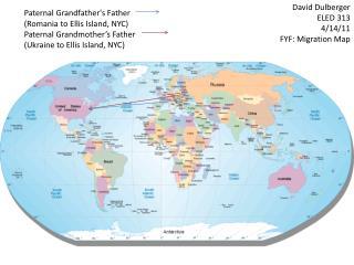 David Dulberger ELED 313 4/14/11 FYF: Migration Map