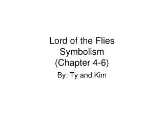 Lord of the Flies Symbolism (Chapter 4-6)