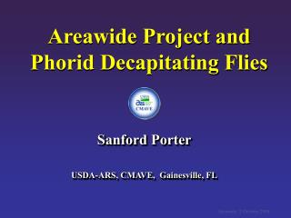 Areawide Project and Phorid Decapitating Flies