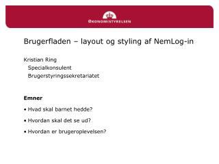 Brugerfladen – layout og styling af NemLog-in