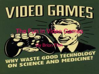 The Fun in Video Games