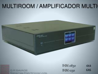 MULTIROOM  / AMPLIFICADOR MULTICANAL