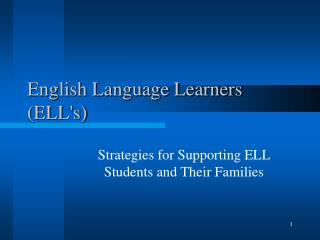 English Language Learners (ELL's)
