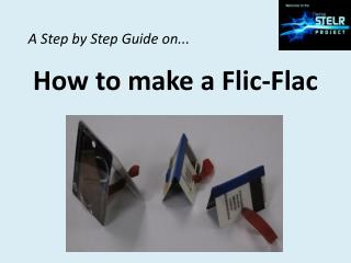 How to make a Flic-Flac
