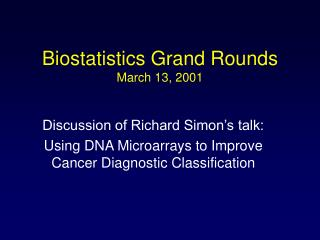 Biostatistics Grand Rounds March 13, 2001