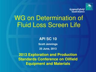 WG on Determination of Fluid Loss Screen Life