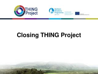 Closing THING Project