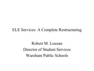 ELE Services: A Complete Restructuring