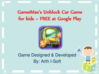 GameiMax's Unblock Car Game for Kids - FREE at Google Play