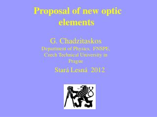 Proposal of new optic elements