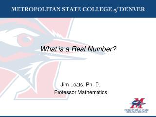 What is a Real Number?