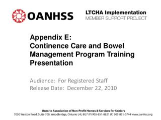 Appendix E:  Continence Care and Bowel Management Program Training Presentation