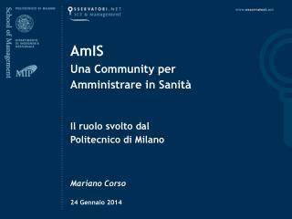 AmIS Una Community per  Amministrare in Sanità Il ruolo svolto dal Politecnico di Milano