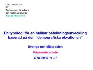 Mats Johansson KTH,  Avdelningen för urbana  och regionala studier matsj@infra.kth.se