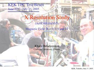 KEK TPC Test Beam June 22 nd  - July 1 st , 2005