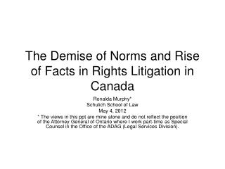 The Demise of Norms and Rise of Facts in Rights Litigation in Canada