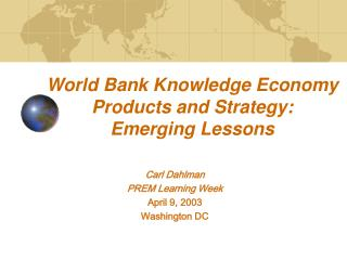 World Bank Knowledge Economy  Products and Strategy: Emerging Lessons