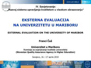 """IV. Savjetovanje: """"Razvoj sistema upravljanja kvalitetom u visokom obrazovanju"""""""