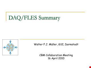 DAQ/FLES Summary