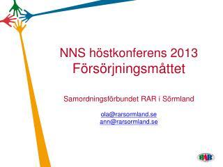 NNS höstkonferens 2013  Försörjningsmåttet Samordningsförbundet RAR i Sörmland ola@rarsormland.se