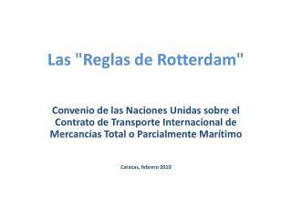 """Las """"Reglas de Rotterdam"""""""