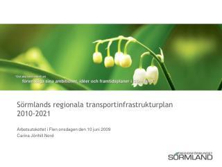 Sörmlands regionala transportinfrastrukturplan  2010-2021