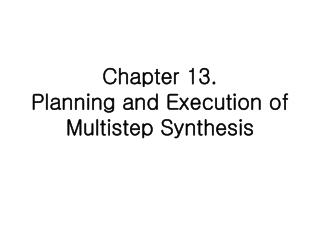 Chapter 13.  Planning and Execution of Multistep Synthesis