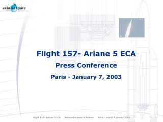 Flight 157- Ariane 5 ECA Press Conference Paris - January 7, 2003