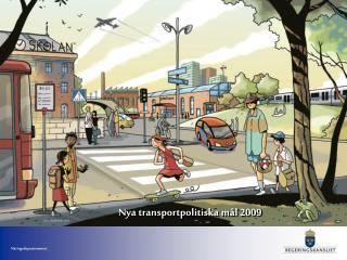 Nya transportpolitiska m�l 2009