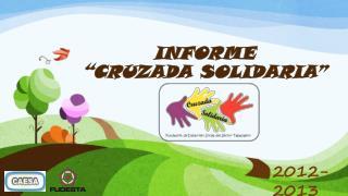 "INFORME  ""CRUZADA SOLIDARIA"""