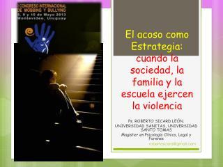El acoso como Estrategia:  cuando la sociedad, la familia y la escuela ejercen la violencia