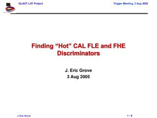 "Finding ""Hot"" CAL FLE and FHE Discriminators"