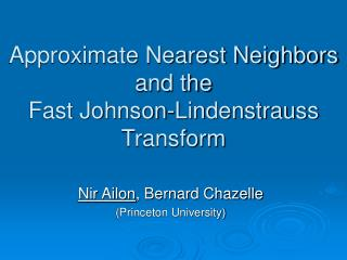 Approximate Nearest Neighbors and the Fast Johnson-Lindenstrauss Transform