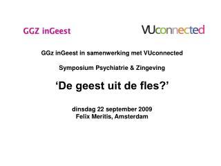 GGz inGeest in samenwerking met VUconnected Symposium Psychiatrie & Zingeving