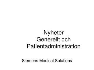 Nyheter Generellt och  Patientadministration