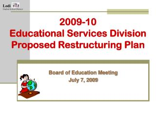2009-10 Educational Services Division Proposed Restructuring Plan