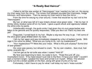 """""""A Really Bad Haircut"""""""
