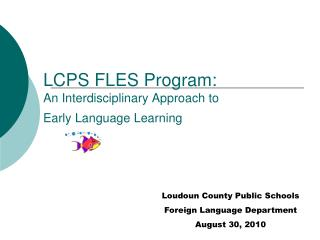 LCPS FLES Program: An Interdisciplinary Approach to Early Language Learning