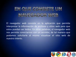 EN QUE CONSISTE UN NAVEGADOR WEB