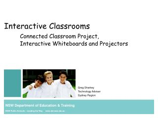 Interactive Classrooms Connected Classroom Project, 	Interactive Whiteboards and Projectors