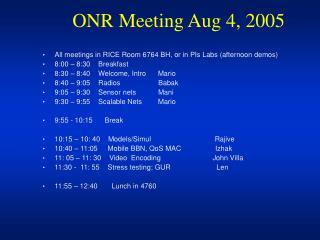 ONR Meeting Aug 4, 2005