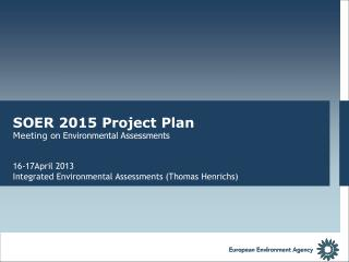 SOER 2015 Project Plan Meeting  on Environmental Assessments