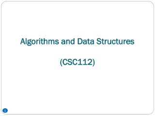 Algorithms and  Data Structures (CSC112)